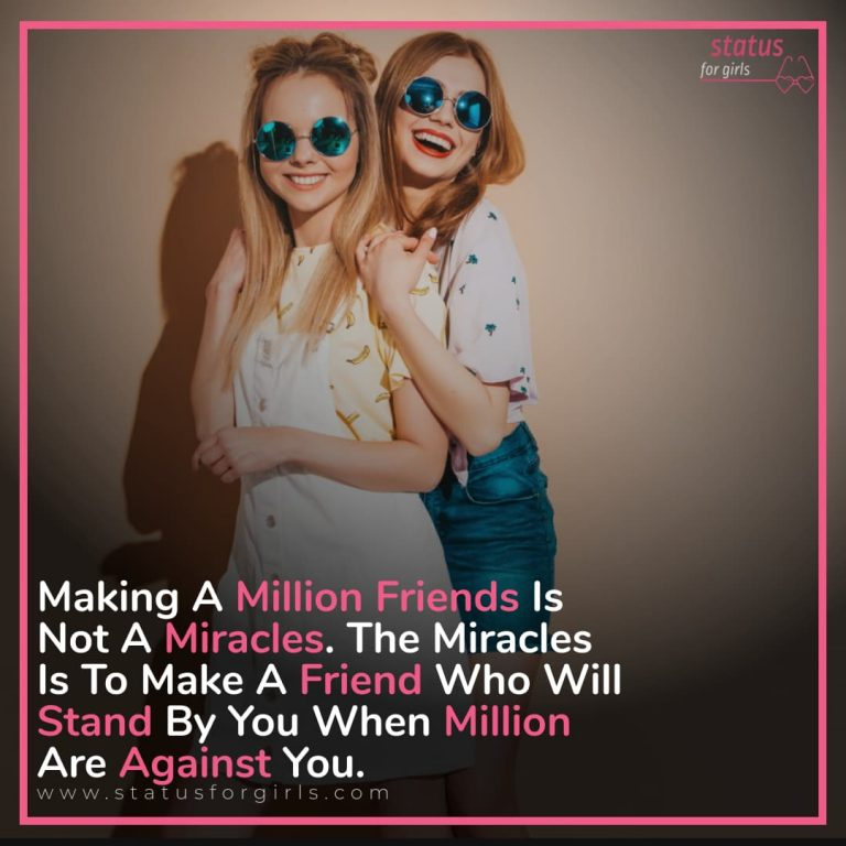 Making A Million Friends Is Not A Miracles. The Miracles Is To Make A Friend Who Will Stand By You When Million Are Against You.