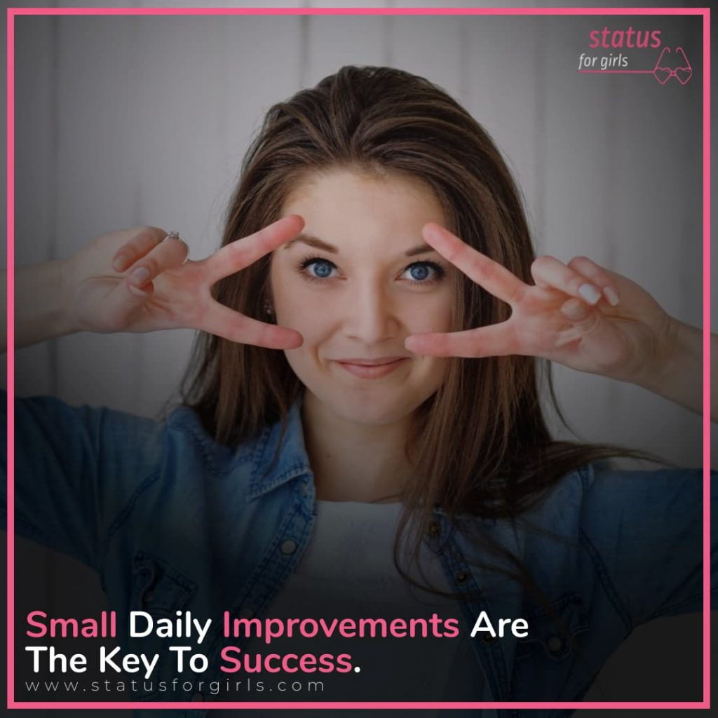 Small Daily Improvements Are The Key To Success.