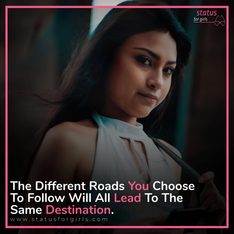 The Different Roads You Choose To Follow Will All Lead To The Same Destination.