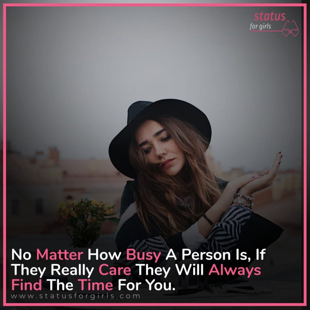 No Matter How Busy A Person Is, If They Really Care They Will Always Find The Time For You.