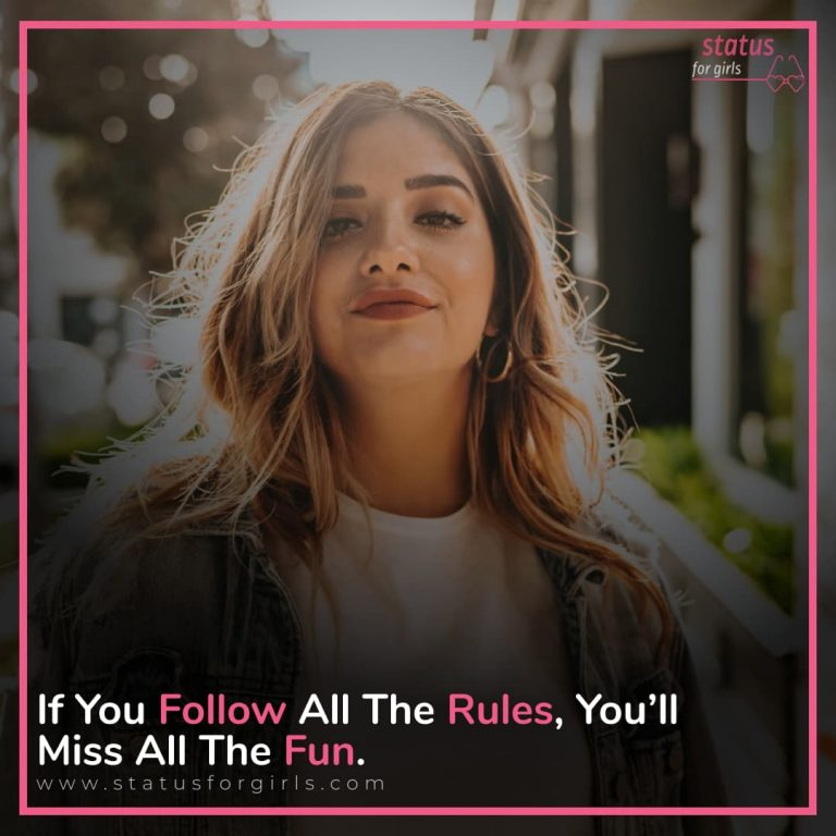 If you follow all the rules, you'll miss all the fun.