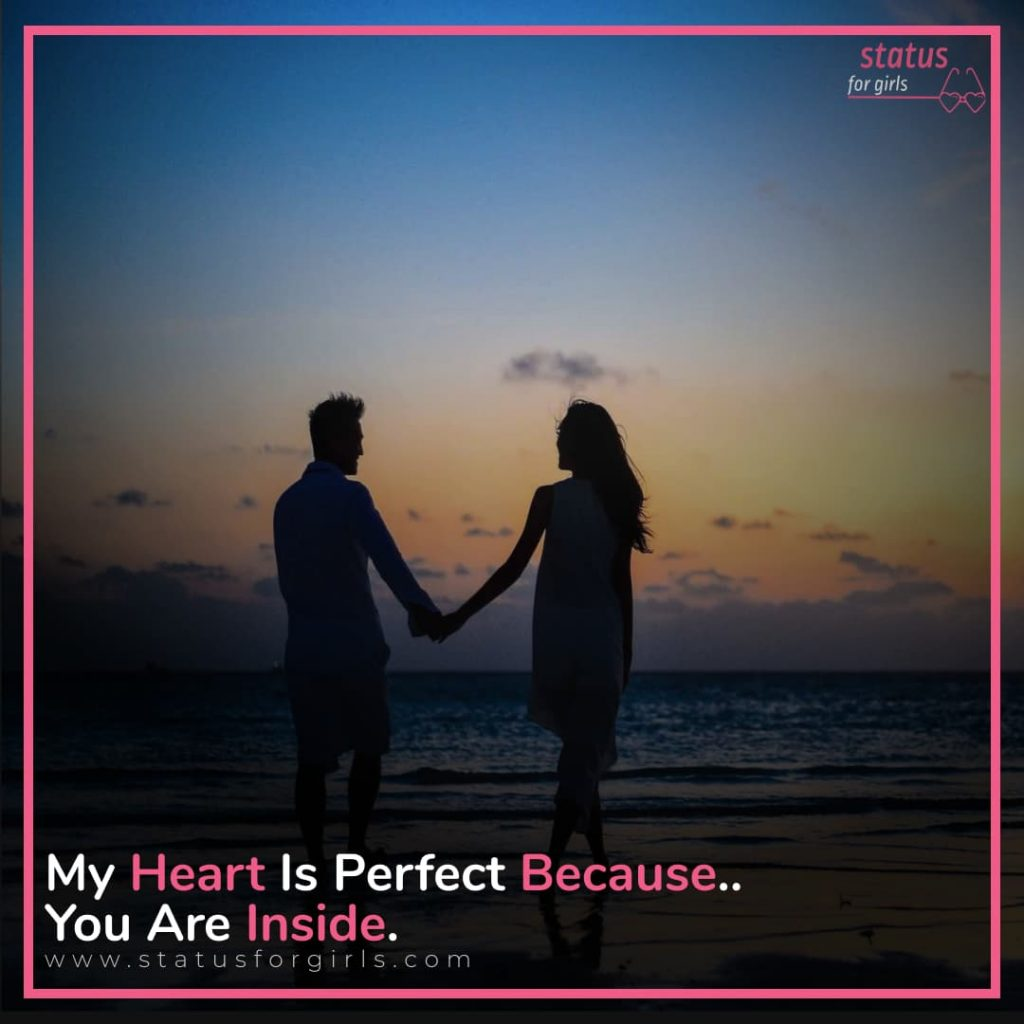 My heart is perfect because.. you are inside.