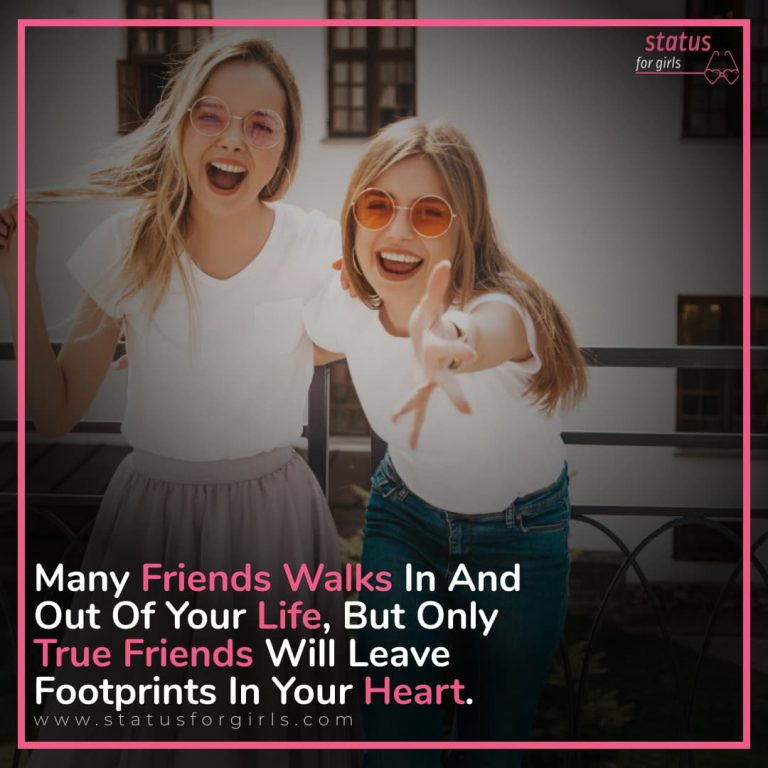 many Friends Walk in and out of your life, but only true friends will leave footprints in your heart.