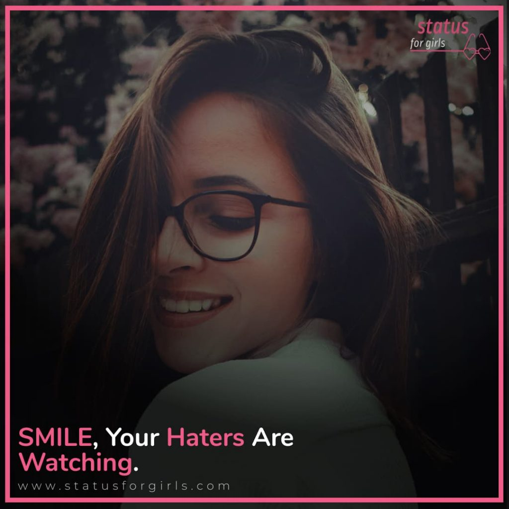 SMILE, Your haters are watching.