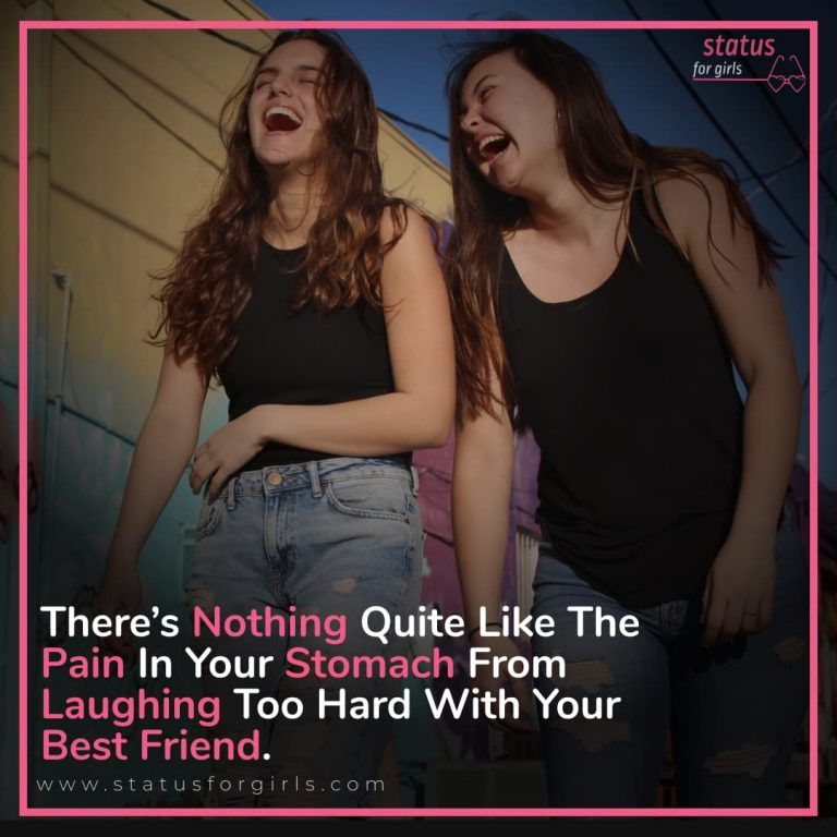There's is Nothing Quite Like The Pain In Your Stomach Laughing Too Hard With Your Best Friend
