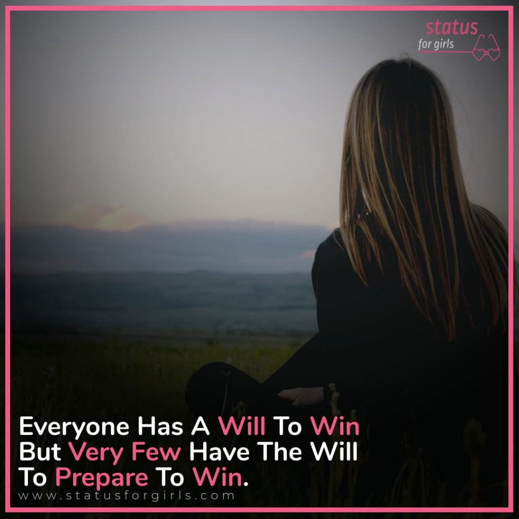 Everyone has a will to win but very few have the will to prepare to win.