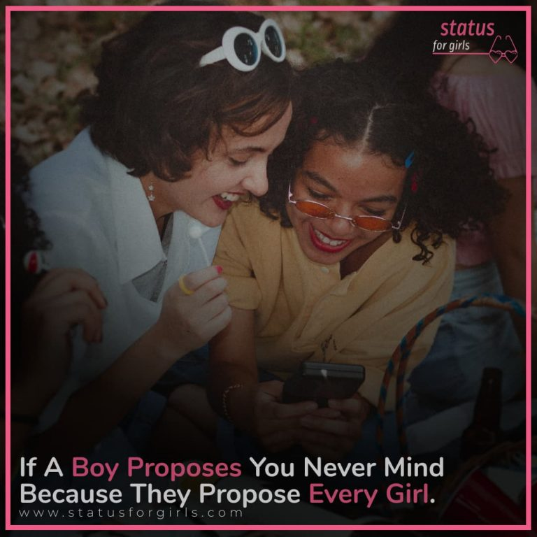 If a Boy Proposes You Never Mind because they Propose Every Girl.