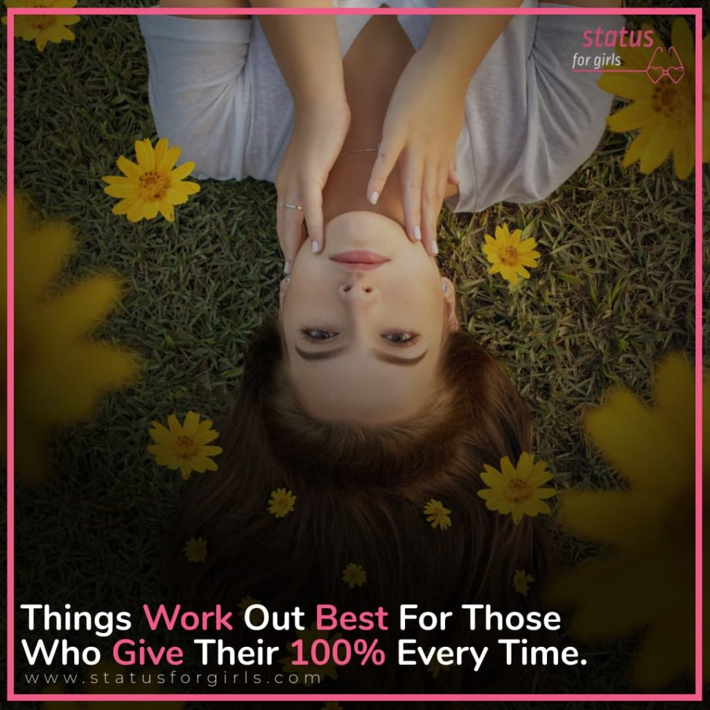 Things Work Out Best For Those Who Give Their 100% Every Time.