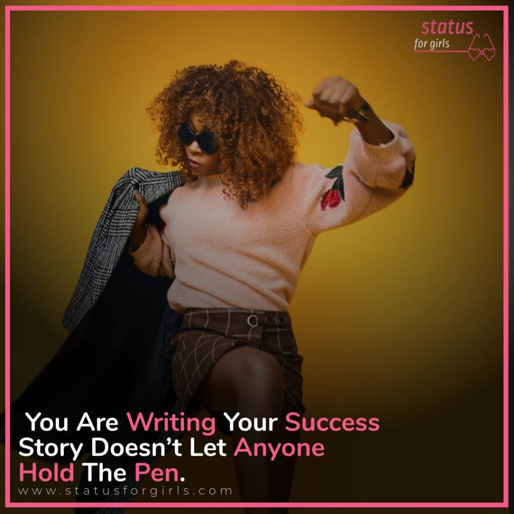 You Are Writing Your Success Story Doesn't Let Anyone Hold The Pen.