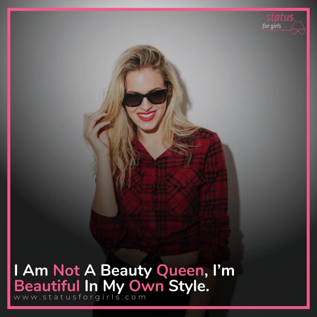 I am not a beauty queen, I'm beautiful in my own style.