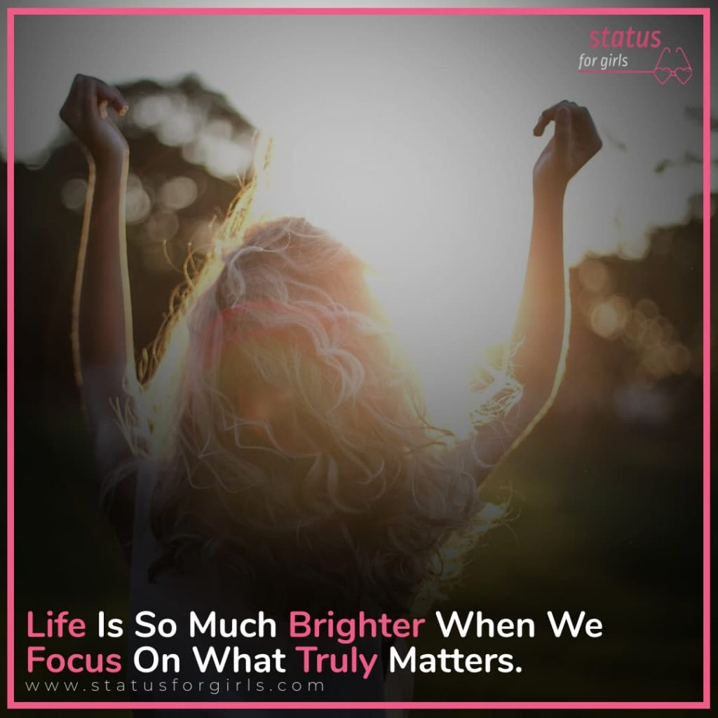 Life Is So Much Brighter When We Focus On What Truly Matters.