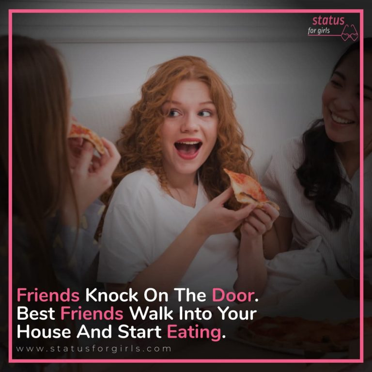 Friends Knock On The Door Best Friends Walk Into Your House And Start Eating.