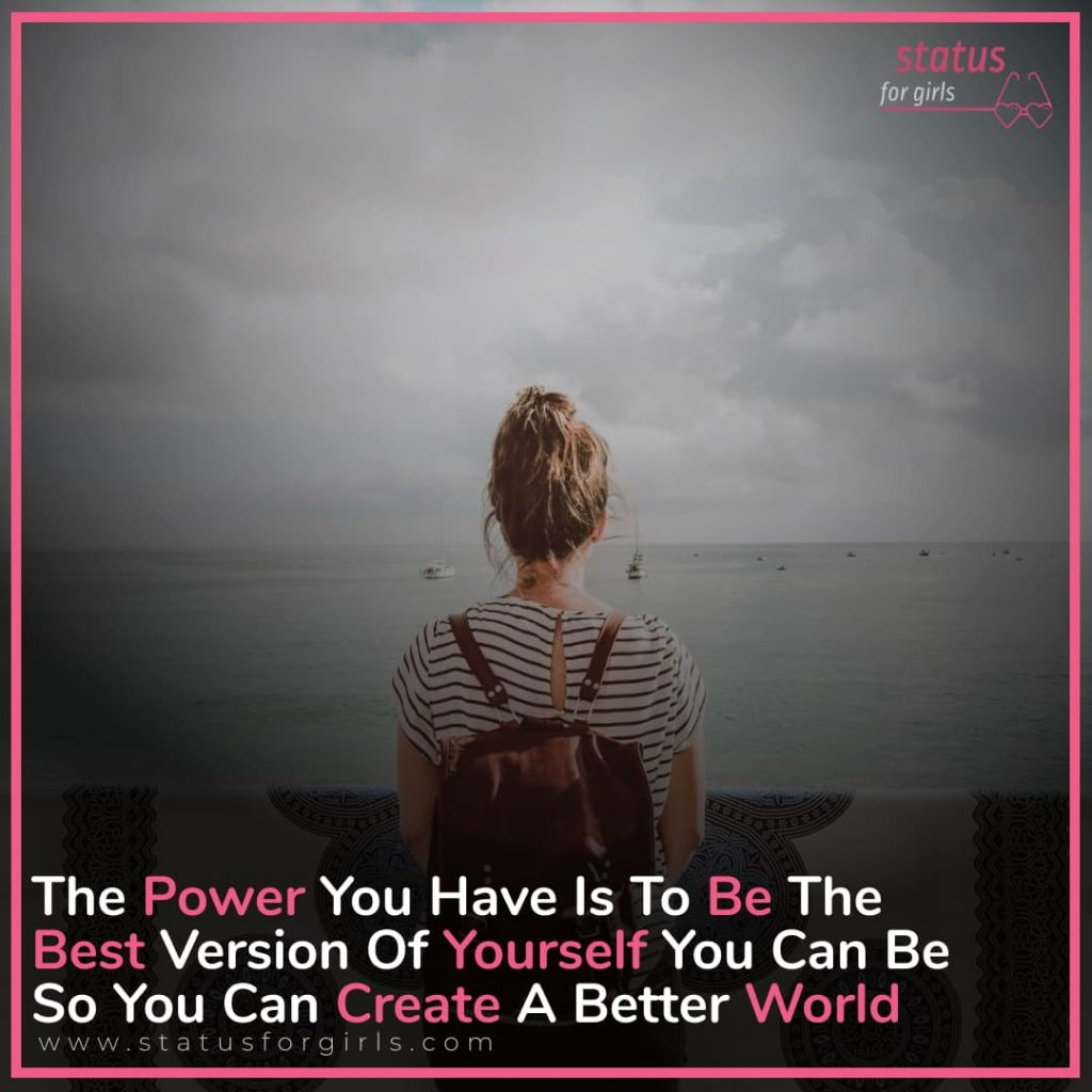 The Power You Have Is To Be The Best Version Of Yourself You Can Be So You Can Create A Better World