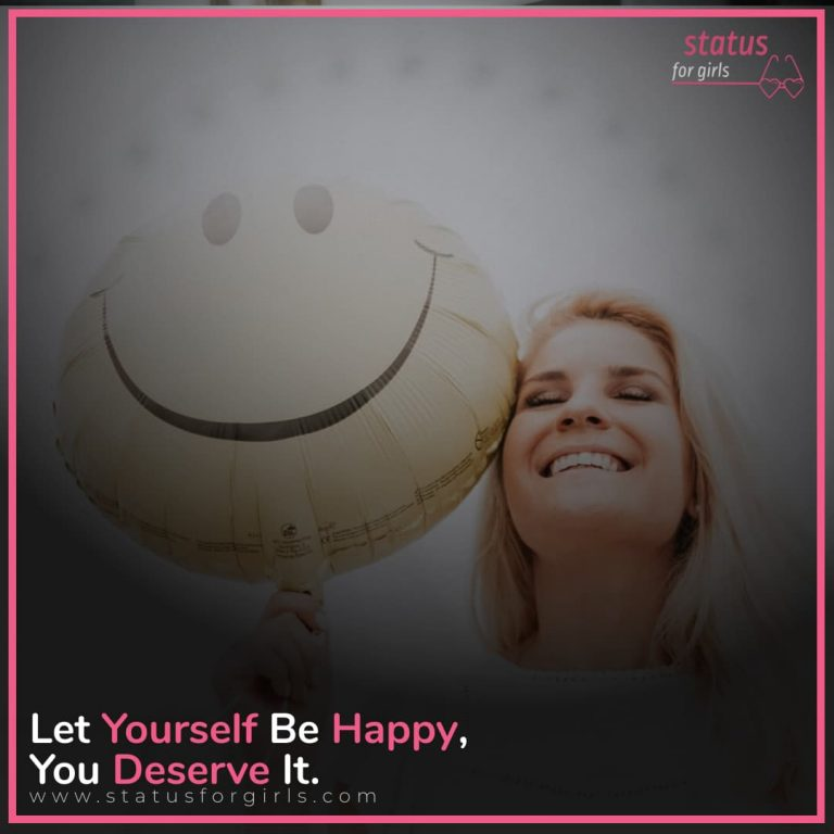 Let yourself be happy, you deserve it.
