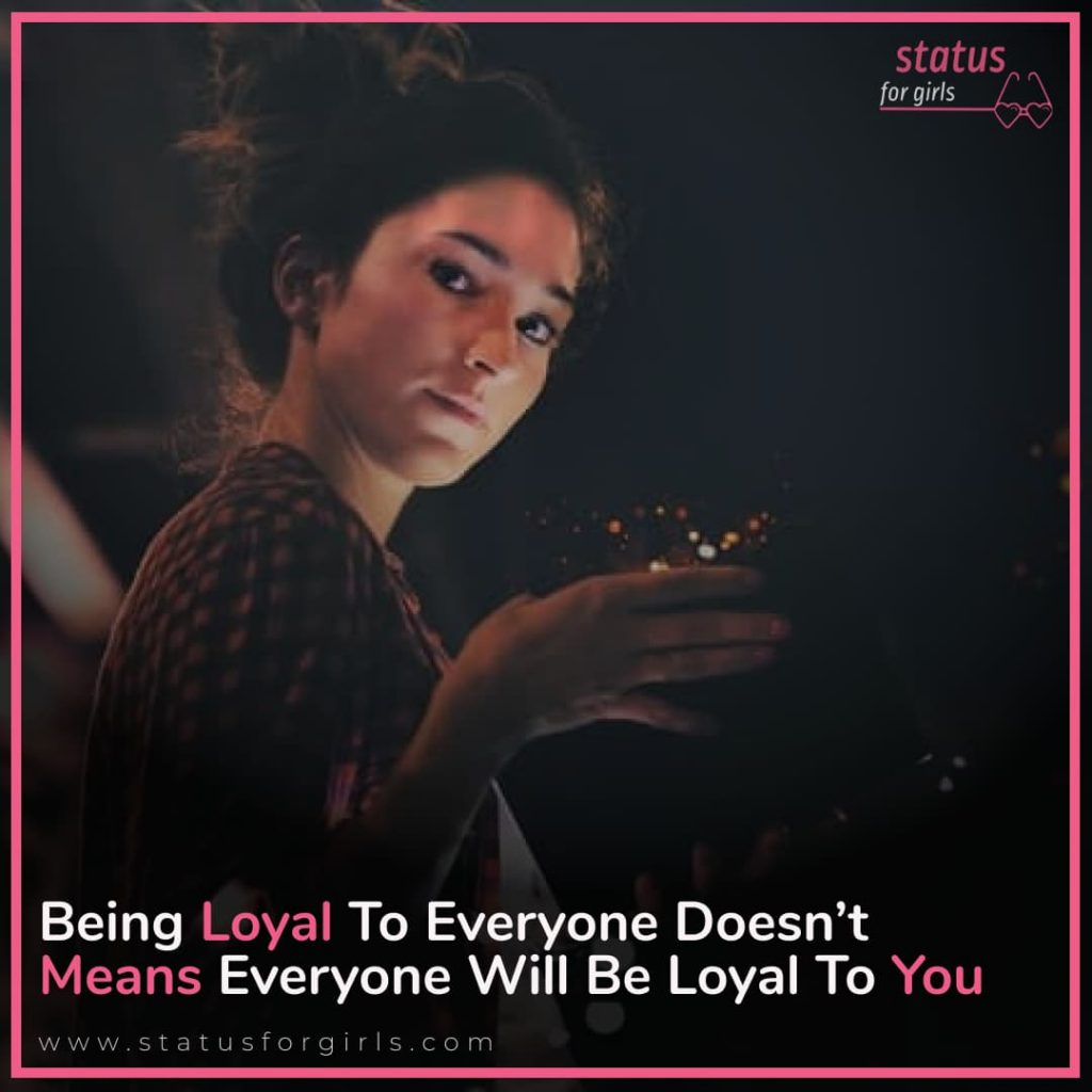 Being loyal to everyone doesn't means everyone will be loyal to you