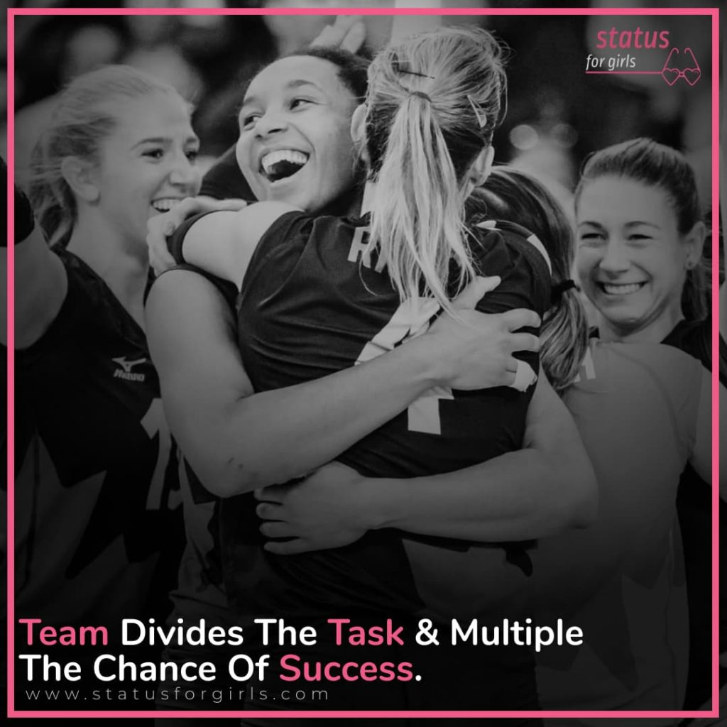 Team Divides The Task & Multiple The Chance Of Success.