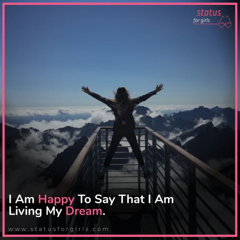 I am happy to say that I am living my dream.