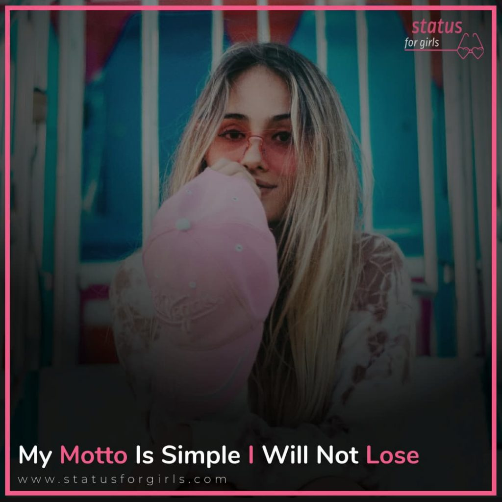 My Motto is Simple I Will not Lose.