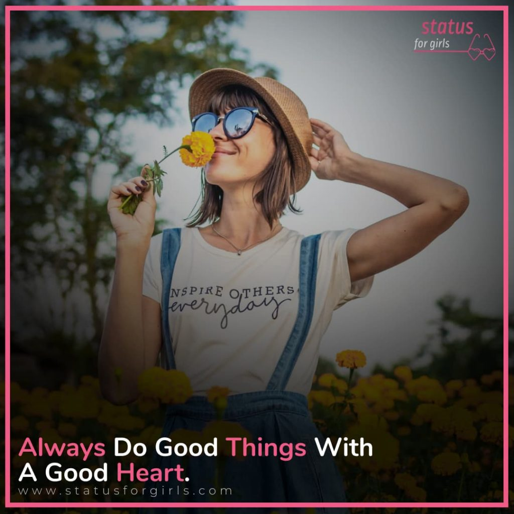 Always Do Good Things With a Good Heart.