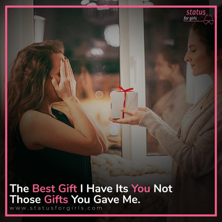 The Best Gift I Have Its You Not Those Gifts You Gave Me.